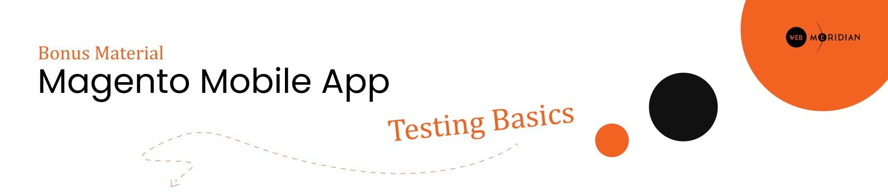 Magento Mobile App Testing Basics