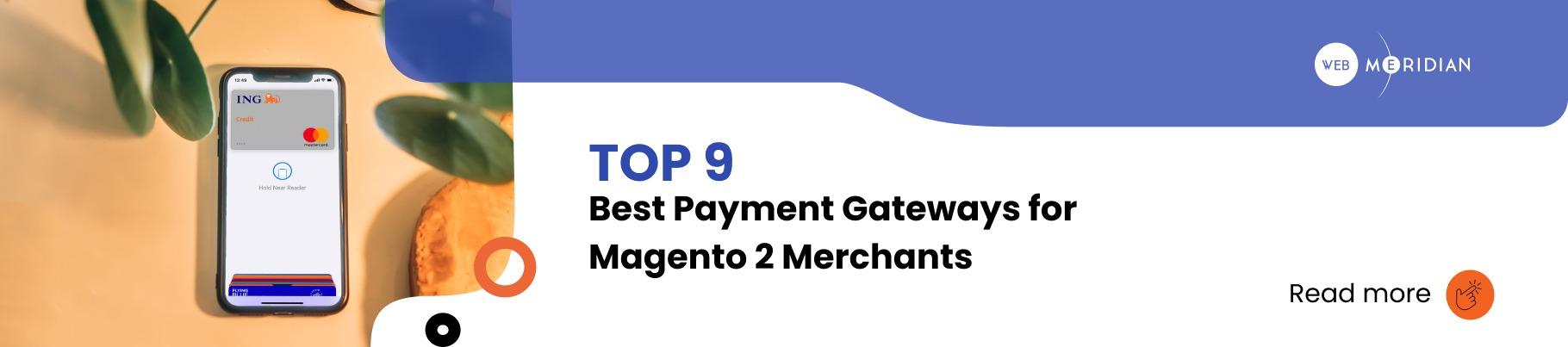 Magento eCommerce Architecture - TOP 9 Best Payment Gateways for Magento 2 Merchants